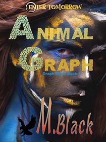Animal Graph (YA Amazonian Eco-Fic Dystopia)
