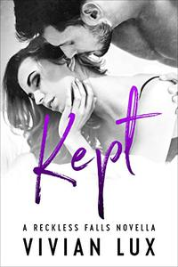 KEPT: A Small Town Second Chance Romance Novella