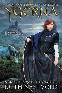 Ygerna: A Pendragon Chronicles Prequel Novel