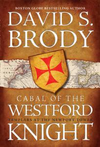Cabal of The Westford Knight: Templars at the Newport Tower