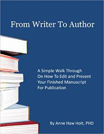 From Writer To Author: Prepare your Manuscript for Publication
