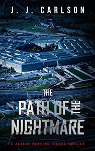 The Path Of The Nightmare: A Jarrod Hawkins Technothriller