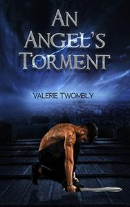 An Angel's Torment: