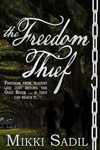 The Freedom Thief