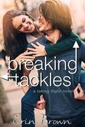 Breaking Tackles: A Taking Flight Novel