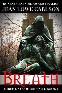 Breath (Three Days of Oblenite #1): A Gothic Fantasy Romance
