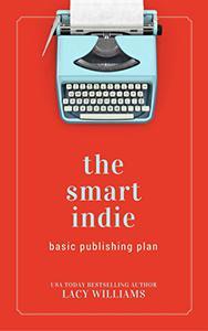 The Smart Indie: Basic Publishing Plan
