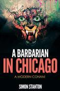 A Barbarian in Chicago- A Modern Conan!