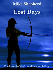 Lost Days: Final Novel of the Lost Millenium Trilogy