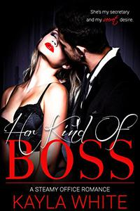 Her Kind Of Boss: A Steamy Office Romance