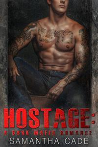 Hostage: A Dark Mafia Romance