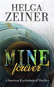 Mine Forever: A Survivor Psychological Thriller