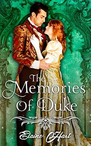 The Memories of Duke:  A Clean Regency Short Story