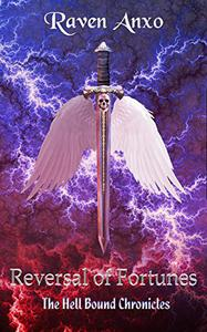 Reversal of Fortunes: The Hell Bound Chronicles: Book Three