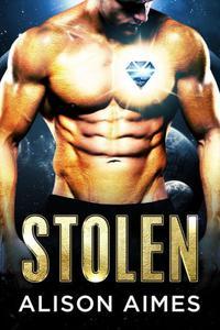 Stolen: A SciFi Alien Alpha Romance