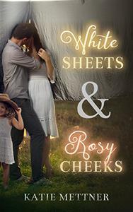 White Sheets & Rosy Cheeks: A Single Dad Romance