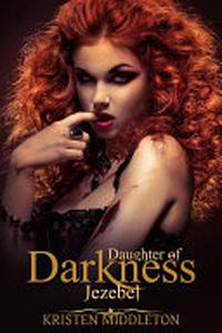 Jezebel (Daughter of Darkness) : Jezebel's Journey Book 1 (A Free Paranormal Adventure Featuring Vampires, Lycan, and other Supernatural Beings!): Daughter's of Darkness