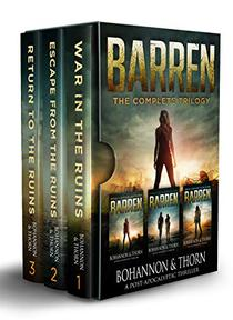 BARREN (A Post-Apocalyptic Thriller): The Complete Trilogy