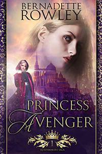 Princess Avenger: An Epic Fantasy Romance Novel