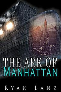 The Ark of Manhattan: A Short Story