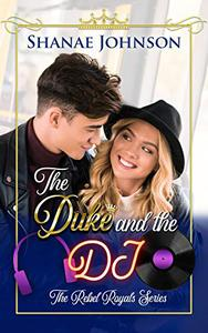 The Duke and the DJ: a Sweet Royal Romance