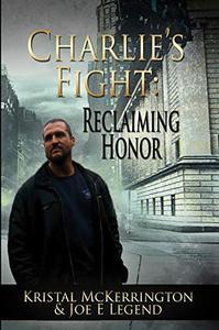 Reclaim Honor: Charlie's Fight: