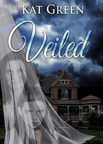 Veiled: A Haunted House Thriller