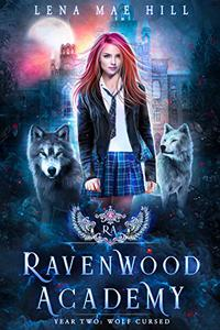 Ravenwood Academy: Year Two: Wolf Cursed