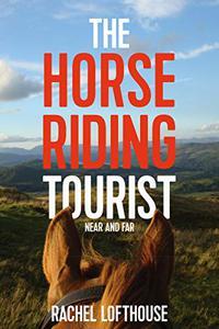 The Horse Riding Tourist: Near and Far