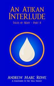 An Atikan Interlude: Tales of Sight - Part II