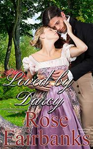 Loved by Darcy: A Pride and Prejudice Anthology