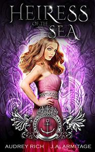 Heiress of the Sea: A Little Mermaid retelling