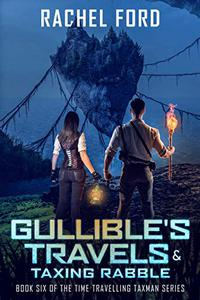 Gullible's Travels & Taxing Rabble
