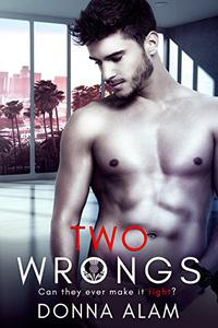 Two Wrongs: A Second Chance Romance