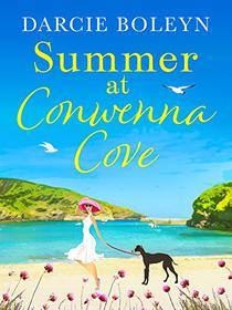 Summer at Conwenna Cove: A heart-warming, feel-good romance set in Cornwall