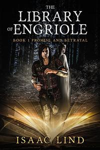 The Library of Engriole: Book1: Promise & Betrayal