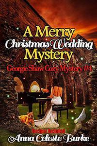 A Merry Christmas Wedding Mystery, Georgie Shaw Cozy Mystery #4