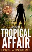 Operation Tropical Affair: Feisty Agent Poppy McVie Travels to Costa Rica to Infiltrate a Wildlife Trafficking Ring, an Outdoor Adventure Travel Novel ... McVie, Saving Animals One Book at a Time 1)