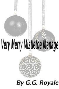 Very Merry Mistletoe Menage