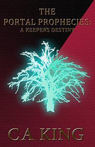The Portal Prophecies: A Keeper's Destiny