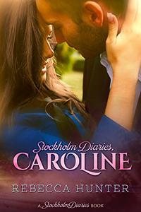 Stockholm Diaries, Caroline