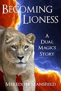 Becoming Lioness: A Dual Magics Story