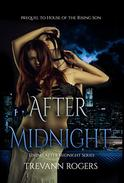 After Midnight: Prequel to House of the Rising Son