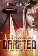 Drafted (Homeworld Trilogy #1)[A War of the Worlds Retelling]