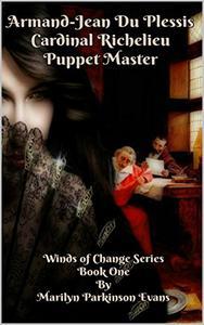 ARMAND-JEAN DU PLESSIS Cardinal Richelieu: PUPPET MASTER