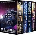 The Complete Intrepid Saga - A Hard Science Fiction Space Opera Epic