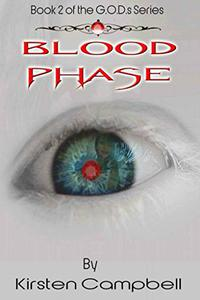 Blood Phase - Book 2 of the G.O.D.s Series
