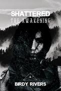 Shattered: The Awakeneing