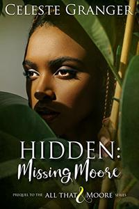 Hidden:: Missing Moore