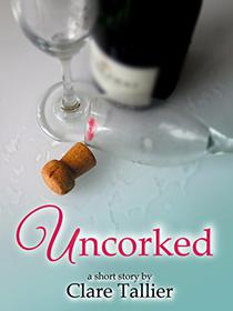 Uncorked: Romance Short Story